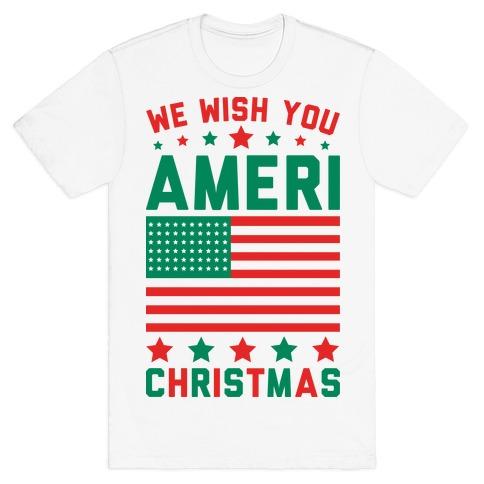 We Wish You AmeriChristmas T-Shirt