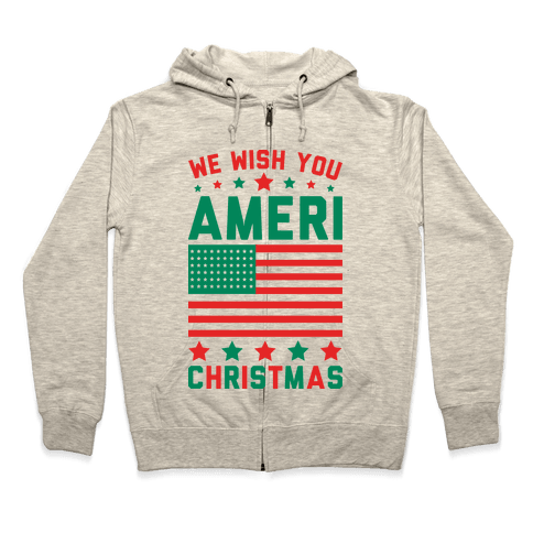 We Wish You AmeriChristmas Zip Hoodie