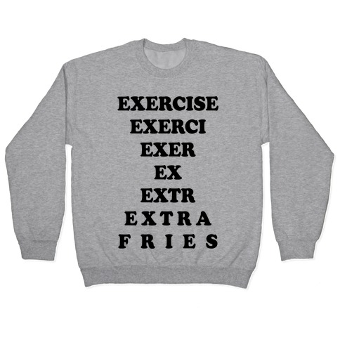 Exercise Extra Fries Pullover
