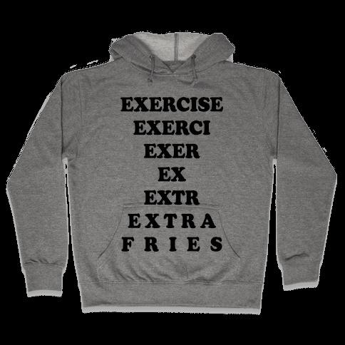 Exercise Extra Fries Hooded Sweatshirt