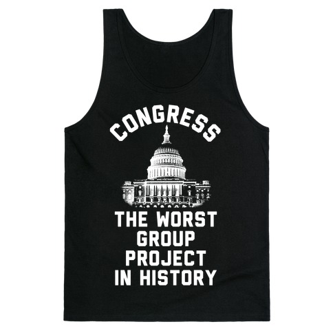Congress The Worst Group Project In History Tank Top