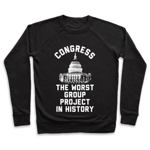 Congress The Worst Group Project In History  Pullover