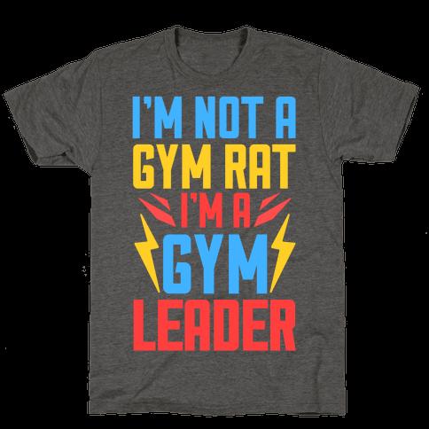 I'm Not A Gym Rat I'm A Gym Leader