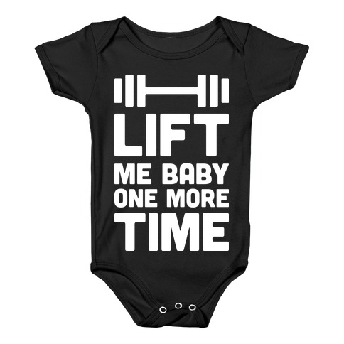 Lift Me Baby One More Time (Barbell) Baby Onesy
