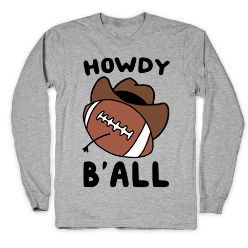 Howdy B'all Long Sleeve T-Shirt