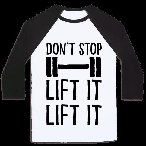 Can't Stop Lift It Lift It Baseball Tee