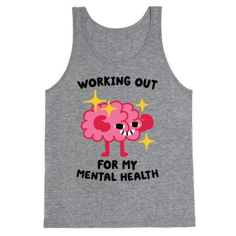 Working Out For My Mental Health Tank Top