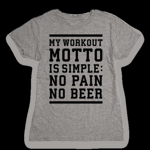 No Pain No Beer Womens T-Shirt