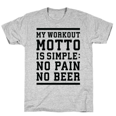 No Pain No Beer Mens/Unisex T-Shirt