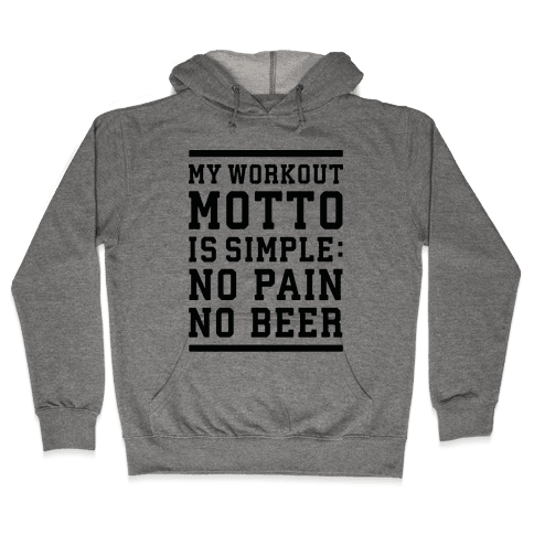 No Pain No Beer Hooded Sweatshirt