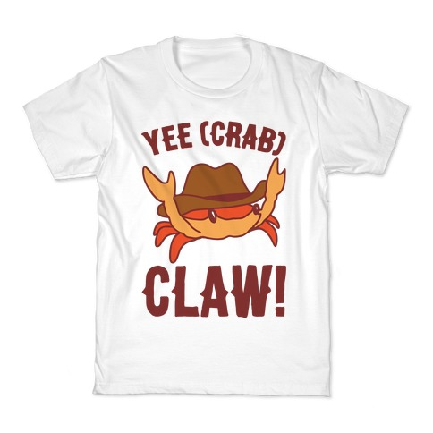 Yee Crab Claw Yee Haw Crab Parody Kids T-Shirt