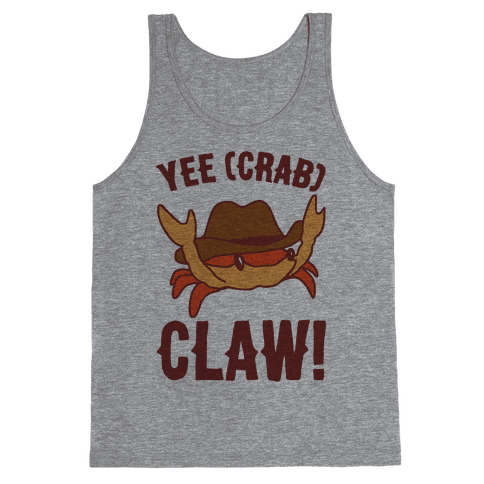Yee Crab Claw Yee Haw Crab Parody Tank Top