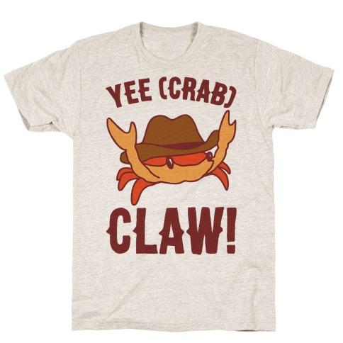 Yee Crab Claw Yee Haw Crab Parody T-Shirt