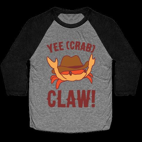 Yee Crab Claw Yee Haw Crab Parody Baseball Tee