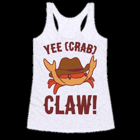 Yee Crab Claw Yee Haw Crab Parody Racerback Tank Top
