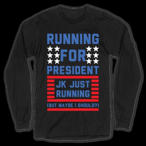 Running For President Jk Just Running Long Sleeve T-Shirt
