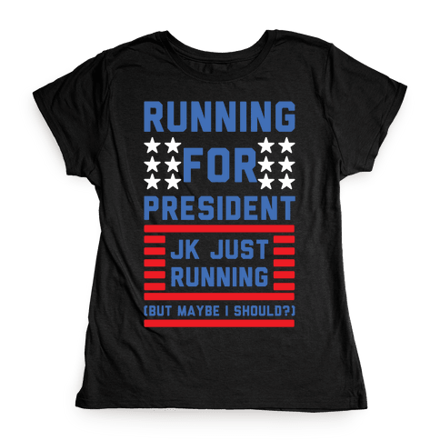 Running For President Jk Just Running Womens T-Shirt