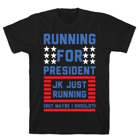 Running For President Jk Just Running Mens/Unisex T-Shirt