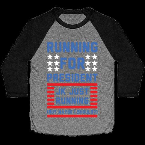 Running For President Jk Just Running Baseball Tee