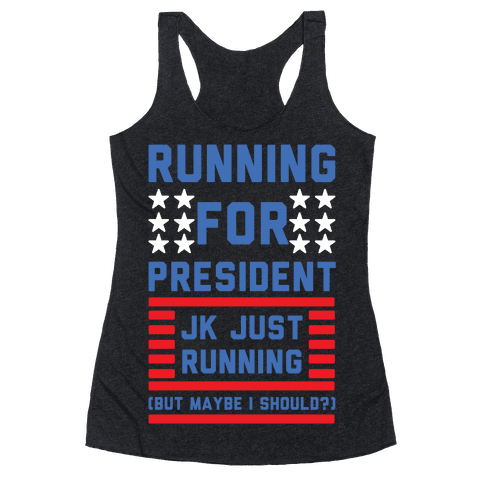 Running For President Jk Just Running Racerback Tank Top