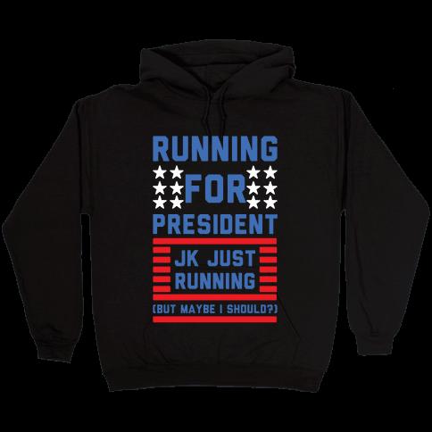Running For President Jk Just Running Hooded Sweatshirt