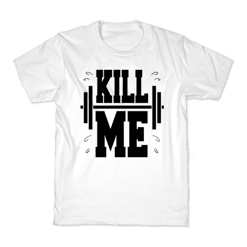 Kill Me Kids T-Shirt