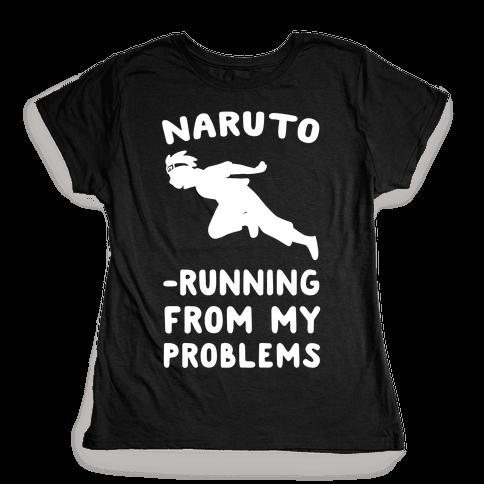 Naruto-Running From My Problems Womens T-Shirt