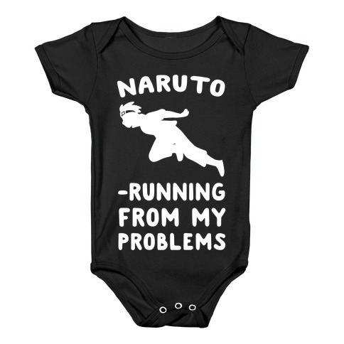 Naruto-Running From My Problems Baby Onesy