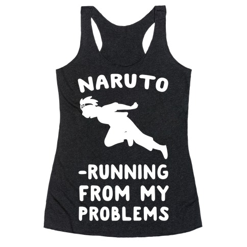 Naruto-Running From My Problems Racerback Tank Top