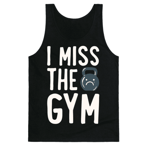 I Miss The Gym White Print Tank Top