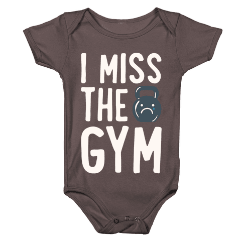 I Miss The Gym White Print Baby One-Piece