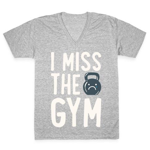 I Miss The Gym White Print V-Neck Tee Shirt