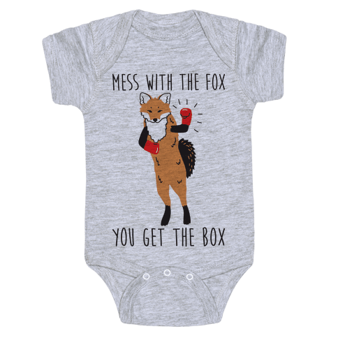 Mess With The Fox You Get The Box Baby Onesy