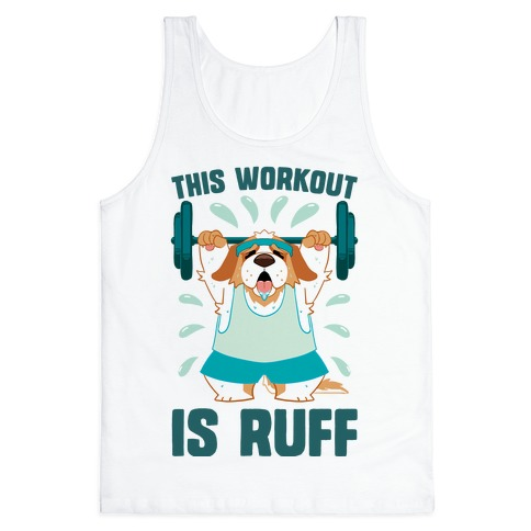 This Workout Is Ruff Tank Top