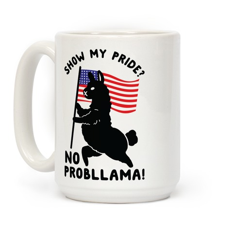 Show My Pride No Probllama USA Coffee Mug
