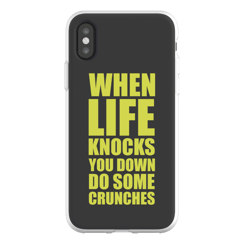 When Life Knocks You Down Do Some Crunches Phone Flexi-Case
