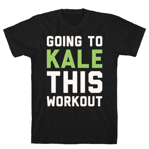 Going To Kale This Workout White Print Tee