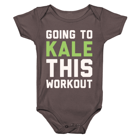 Going To Kale This Workout White Print Baby One-Piece