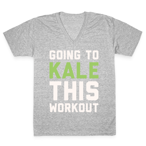 Going To Kale This Workout White Print V-Neck Tee Shirt