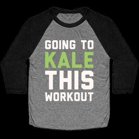 Going To Kale This Workout White Print Baseball Tee