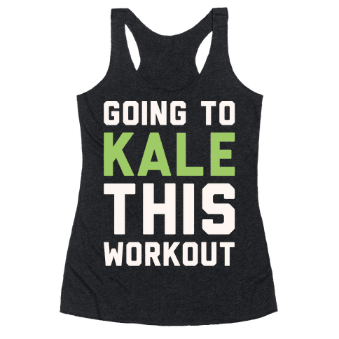 Going To Kale This Workout White Print Racerback Tank Top