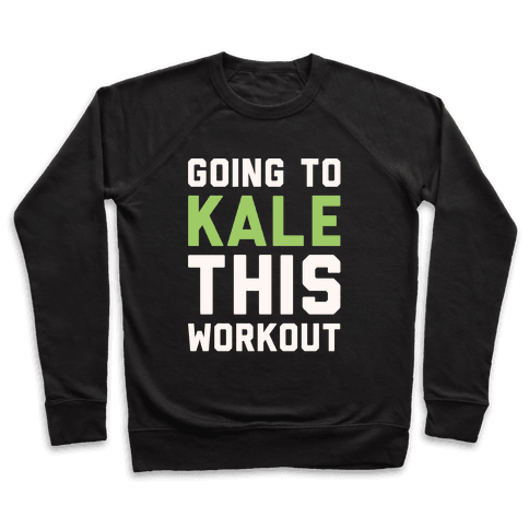 Going To Kale This Workout White Print Pullover