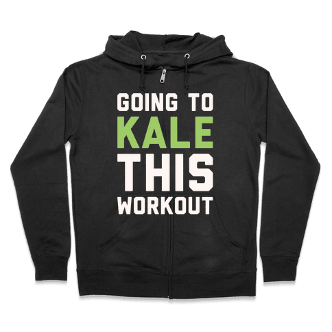 Going To Kale This Workout White Print Zip Hoodie