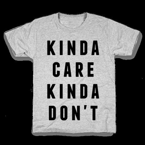 Kinda Care Kinda Don't Kids T-Shirt