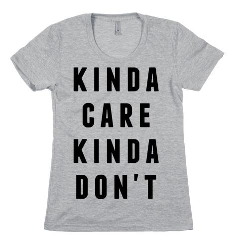 Kinda Care Kinda Don't Womens T-Shirt