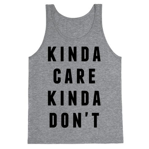 Kinda Care Kinda Don't Tank Top