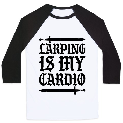Larping Is My Cardio Baseball Tee