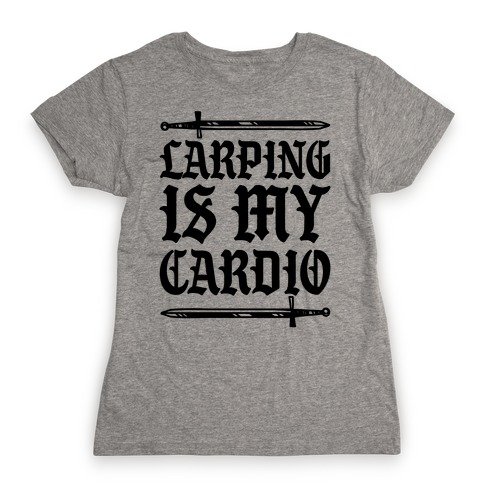 Larping Is My Cardio Womens T-Shirt