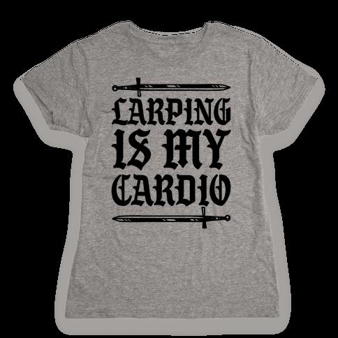 Larping Is My Cardio Womens T-Shirt