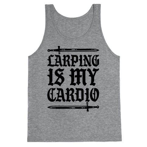 Larping Is My Cardio Tank Top